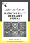 Season 1. Episode 2. Riley Buchanan: Imagination, Reality and Picasso's Guernica